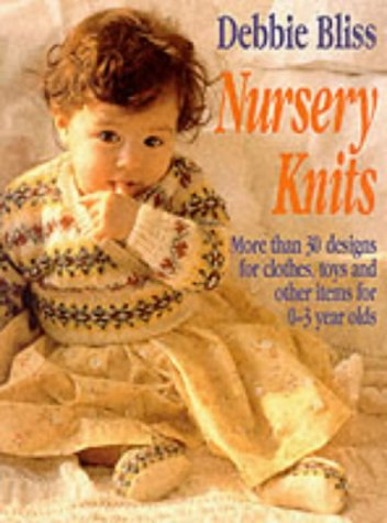 9780091814137: Nursery Knits: More Than 30 Designs for Clothes, Toys and Other Items for 0-3 Ye