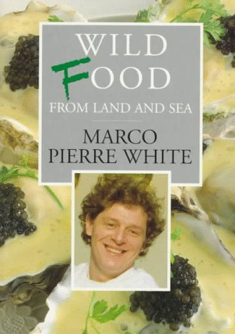 9780091814151: Wild Food from Land and Sea (Ebury Great Cooks)