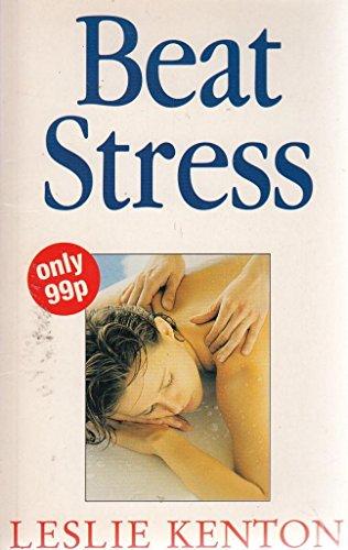 9780091814359: Beat Stress (Leslie's Quick Fix)