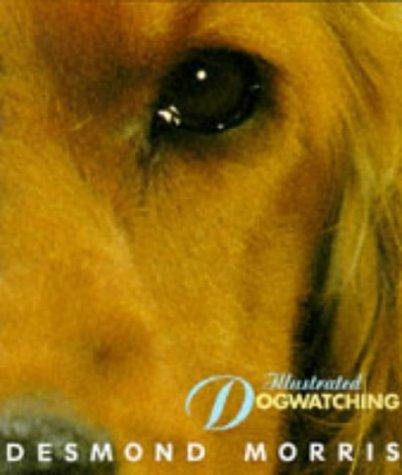 Illustrated Dogwatching: Desmond Morris