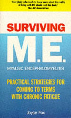 9780091814724: Surviving M.E.: Practical Strategies for Coming to Terms with Chronic Fatigue (Positive Health)
