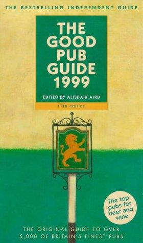 9780091814762: The Good Pub Guide 1999: The Original Bestselling Guide to Over 5000 of Britain's Finest Pubs (Good Guides)