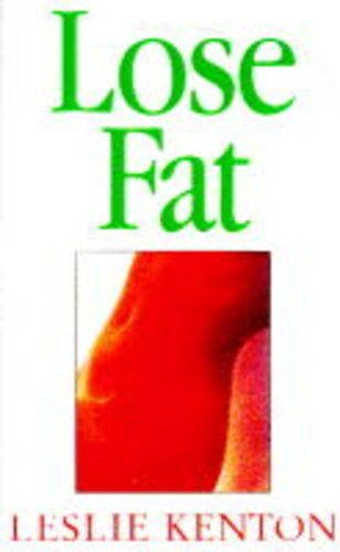 9780091814809: Lose Fat (Leslie's Quick Fix)
