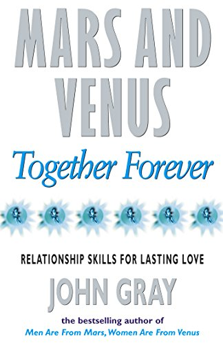 9780091814892: Mars And Venus Together Forever: Relationship Skills for Lasting Love