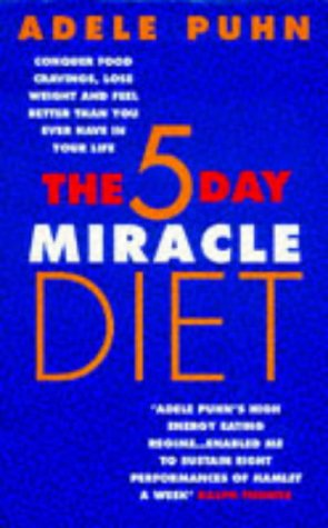 9780091815059: The 5 Day Miracle Diet: Conquer Food Cravings, Lose Weight and Feel Better Than You Ever Have in Your Life