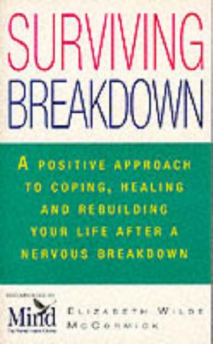 9780091815127: Surviving Breakdown: Coping, Healing and Rebuilding After a Nervous Breakdown (Positive Health)