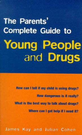 9780091815530: The Parents' Complete Guide to Young People and Drugs