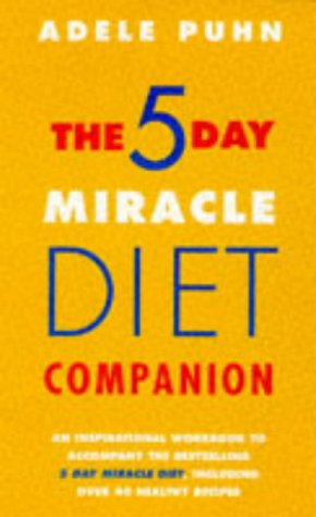 The 5 Day Miracle Diet: Companion: The: Puhn, Adele