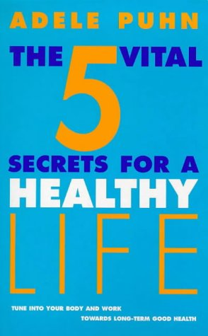9780091815783: The 5 Vital Secrets for a Healthy Life: Tune into Your Body's Symptoms and Work Towards Long-term Good Health