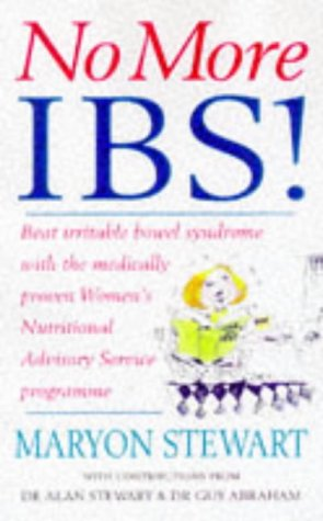 9780091815936: NO MORE IBS: BEAT IRRITABLE BOWEL SYNDROME WITH THE MEDICALLY PROVEN WOMEN'S NUTRITIONAL ADVISORY SERVICE PROGRAMME