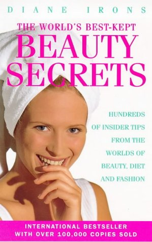 9780091816179: The World's Best-kept Beauty Secrets: Hundreds of Insider Tips from the Worlds of Beauty, Diet and Fashion