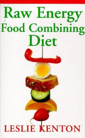 9780091816193: Raw Energy Food Combining Diet