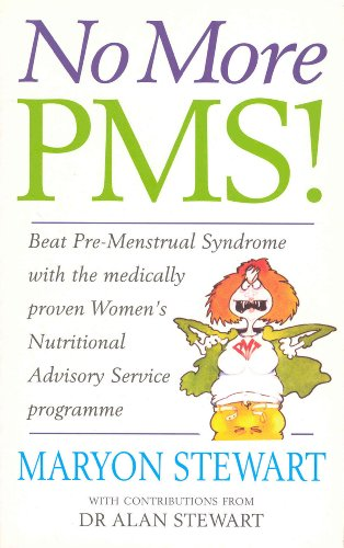 9780091816223: No More PMS!: Beat Pre-Menstrual Syndrome with the medically proven Women's Nutritional Advisory Service Programme: Beat PMS with the Medically Proven Women's Nutritional Advisory Service Programme