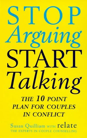 9780091816230: Stop Arguing, Start Talking: 10 Point Plan for Couples in Conflict (Relate Guides)