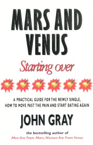 9780091816278: Mars And Venus Starting Over: A Practical Guide for Finding Love Again After a painful Breakup, Divorce, or the Loss of a Loved One.