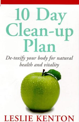 9780091816568: 10 Day Clean-up Plan: De-toxify Your Body for Natural Health and Vitality