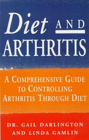 9780091816599: Diet And Arthritis: A comprehensive guide to controlling arthritis through diet