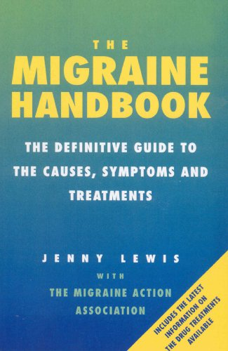 9780091816667: The Migraine Handbook: The Definitive Guide to the Causes, Symptoms and Treatments