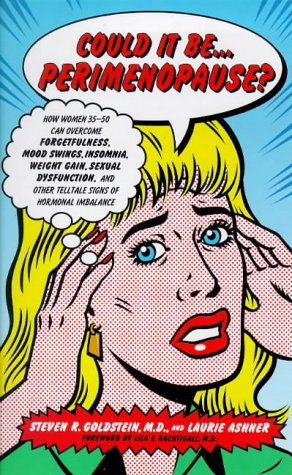 9780091816698: Could It Be the Perimenopause: How Women 35-50 Can Overcome Forgetfulness, Mood Swings, Insomnia, Weight