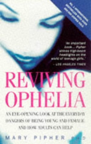 Reviving Ophelia (009181670X) by Mary Pipher Ph.D.