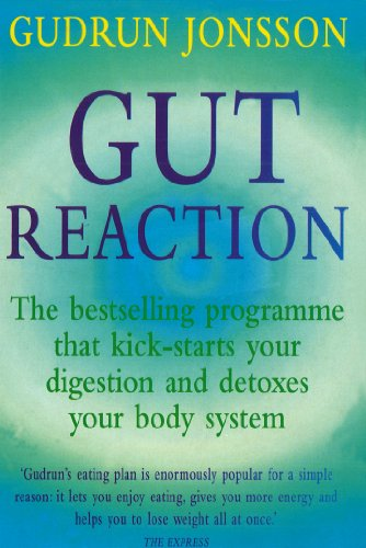 9780091816780: Gut Reaction: A day-by-day programme for choosing and combining foods for better health and easy weight loss: A Revolutionary Programme That ... Detoxes Your Body System (Positive Health)