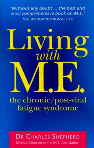 9780091816797: Living with M.E.: The Chronic/Post-Viral Fatigue Syndrome