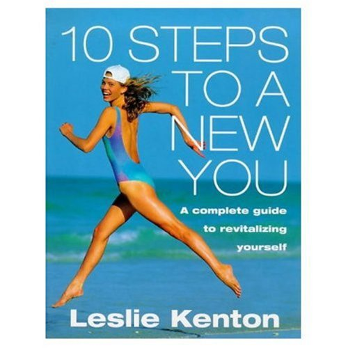 9780091816896: 10 Steps to a New You: A Complete Guide to Revitalizing Yourself