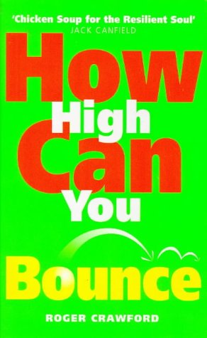 9780091817190: How High Can You Bounce?: Dare to Turn Your Setbacks into Comebacks
