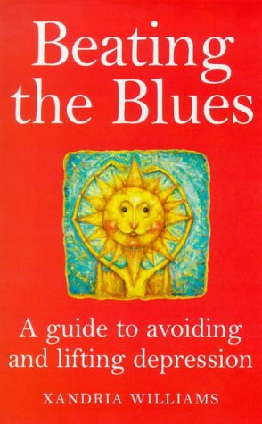 9780091818067: Beating the Blues: Guide to Avoiding and Lifting Depression