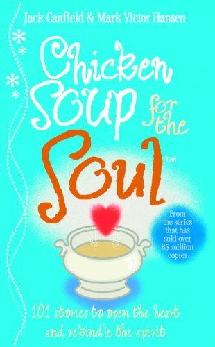 9780091819569: Chicken Soup For The Soul: 101 Stories to Open the Heart and Rekindle the Spirit