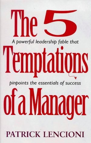9780091819606: 5 Temptations of a Manager: A Powerful Fable That Pinpoints the Essentials of Success