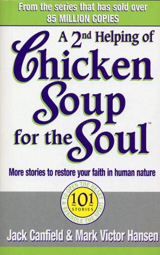 9780091819668: A Second Helping Of Chicken Soup For The Soul: 101 Stories More Stories to Open the Heart and Rekindle the Spirits of Mothers