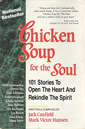 9780091819866: Chicken Soup for the Soul: 101 Stories to Open the Heart and Rekindle the Spirit