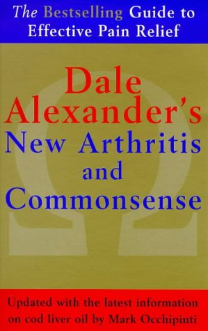 9780091819903: Dale Alexander's New Arthritis and Commonsense