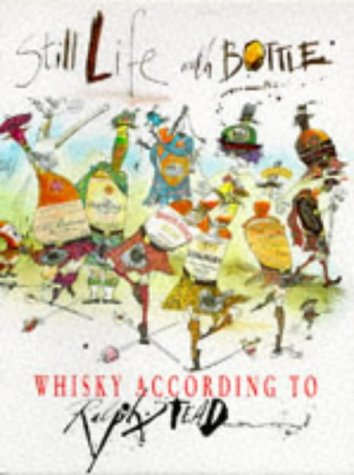 9780091820244: Still Life with a Bottle: Whisky According to Ralph Steadman