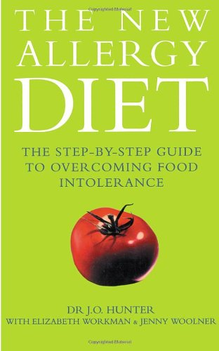 The New Allergy Diet: The Step-By-Step Guide to Overcoming Food Intolerance - Dr John Hunter, Elizabeth Workman, Jenny Woolner
