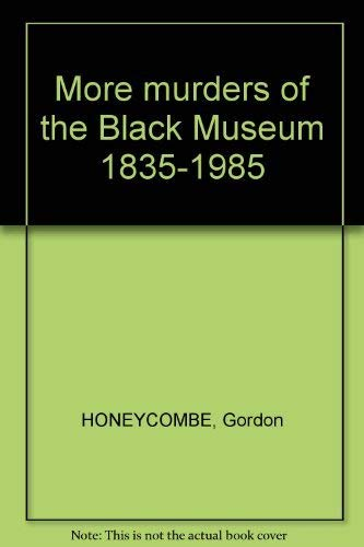 9780091820930: More murders of the Black Museum 1835-1985