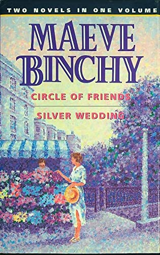 9780091821326: Circle of Friends / Silver Wedding: Two Novels in One Volume (Fiction omnibus)