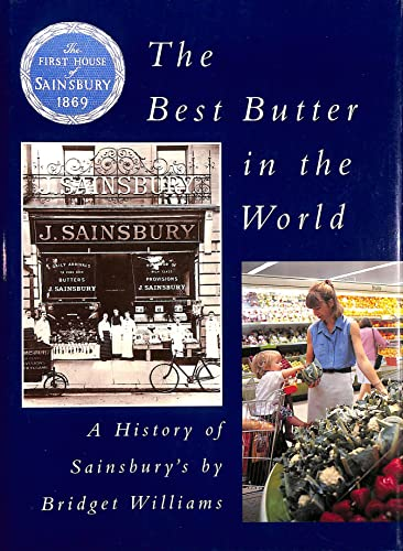 9780091821371: The Best Butter In The World - A History of Sainsbury's