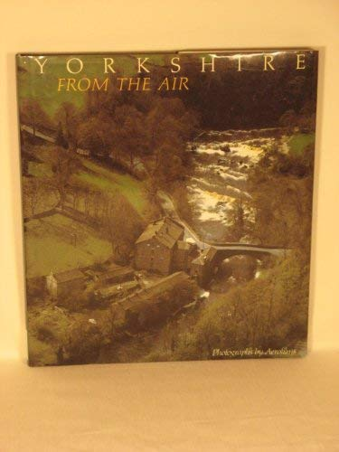 9780091821470: YORKSHIRE FROM THE AIR