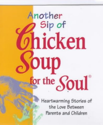 Another Sip of Chicken Soup for the: Jack Canfield, Mark