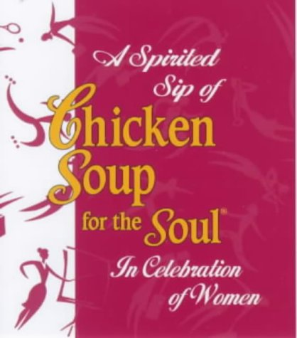 9780091822002: A Spirited Sip Of Chicken Soup For The Soul: In Celebration Of Women