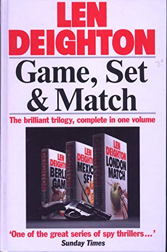 Game, Set and Match. The Brilliant Trilogy,: Len Deighton