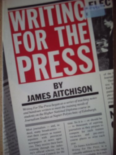 9780091822521: Writing for the Press
