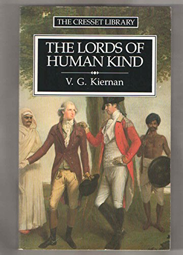 9780091822545: The Lords of Human Kind: Black Man, Yellow Man and White Man in an Age of Empire