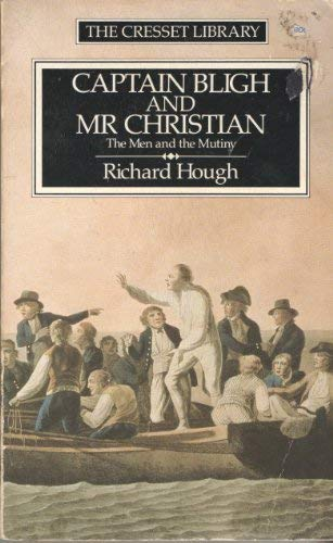 Captain Bligh and Mr.Christian: The Men and the Mutiny (0091823285) by Hough, Richard