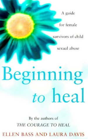 9780091823382: BEGINNING TO HEAL: A GUIDE FOR FEMALE SURVIVORS OF CHILD SEXUAL ABUSE