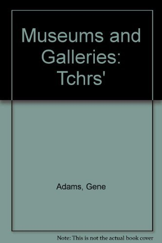 9780091823580: Museums and Galleries: A Teachers' Handbook