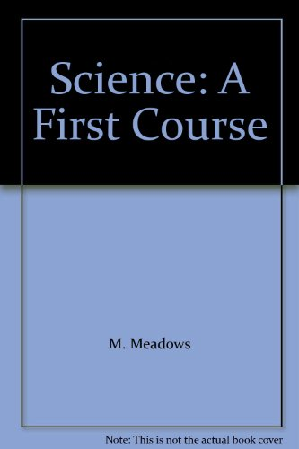 9780091823610: Science: A First Course
