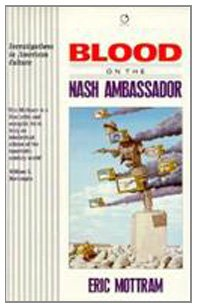 9780091823641: Blood on the Nash Ambassador: Investigations in American Culture